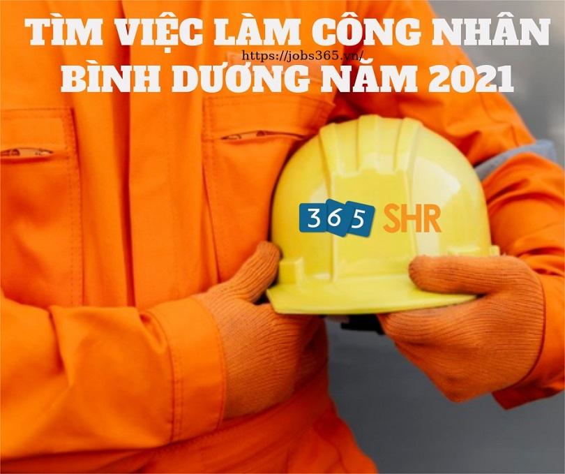 Tuyển dụng việc làm công nhân Bình Dương mới nhất 2021